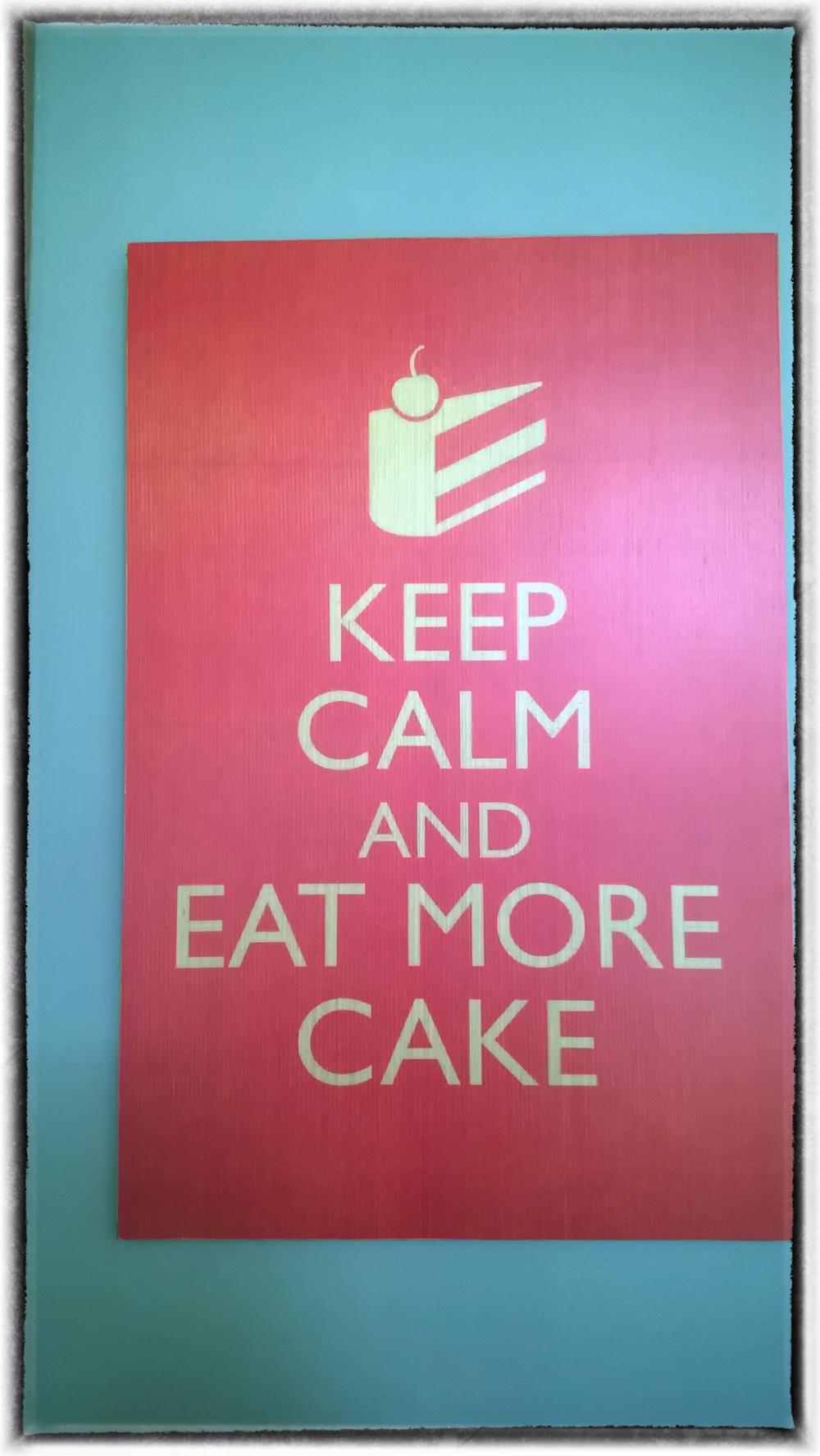 Keep Calm and Eat More Cake Efrata Denny